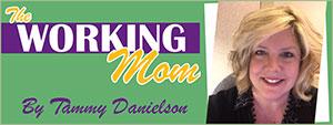 The Working Mom - Tammy Danielson